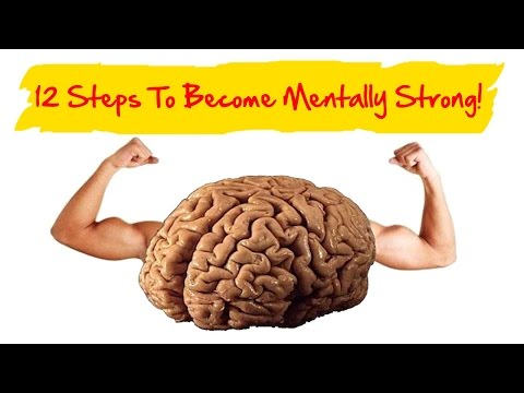 12 Steps to Become Mentally Strong.