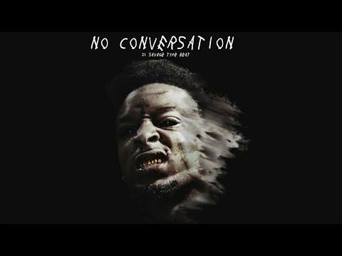 [FREE] 21 Savage type beat - No Conversation (2016)