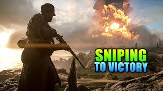 Sniping My Way To Victory - Battlefield 1