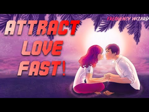 Attract Love Fast! Subliminals Frequencies Hypnosis Spell