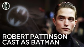 Robert Pattinson to Play The Batman in Matt Reeves' Film
