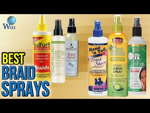 7 Best Braid Sprays 2017
