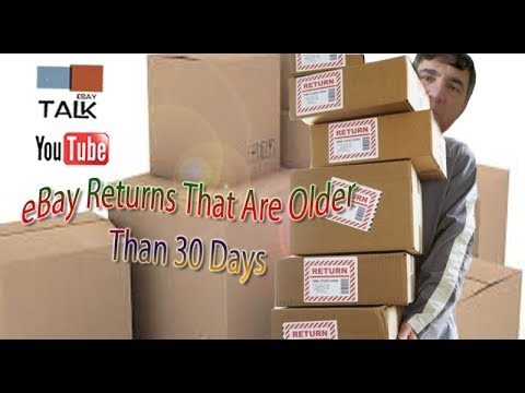 eBay Talk - eBay Returns That Are Older Than 30 Days
