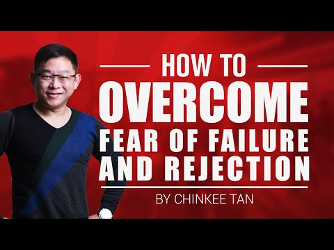How To Overcome Your Fear Of Failure And Rejection