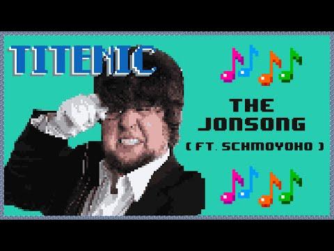 Titenic: The JonSong (Ft. Schmoyoho)