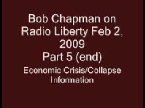 Bob Chapman on Radio Liberty - Part 5(end) - Feb 2, 2009 - Economic Crisis Collapse News