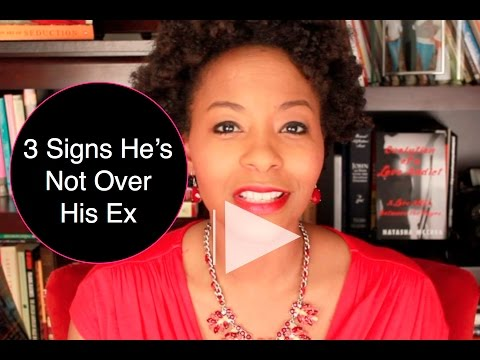 How do you know if he's over his Ex?