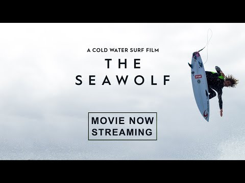 The Seawolf - Full Part - A Cold Water Surf Film - Feat. Pete Devries, Noah Cohen, Chippa Wilson