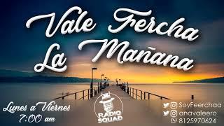Vale Fercha la Mañana 04-04-18