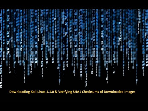 Downloading Kali Linux 1.1.0 & Verifying SHA1 Checksums of Downloaded Images