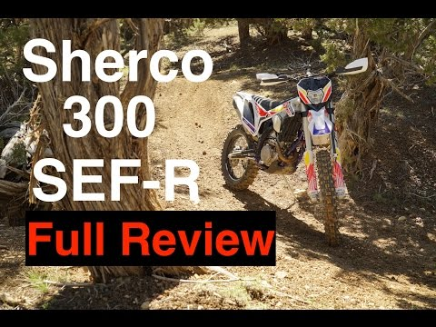2017 Sherco 300 SEF-R Review - 300cc 4 stroke Dirt Bike   Episode 254