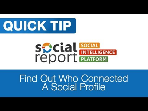 Find Out Who Connected a Social Profile - Social Report Tutorial
