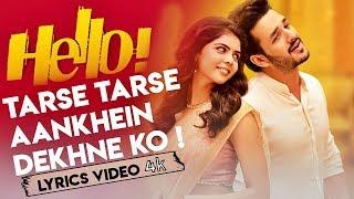 Tarse Tarse Aankhein Dekhne Ko - Full Song With Lyrics - Hello Movie