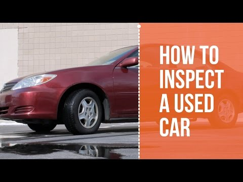 How to Inspect a Used Car Before Buying it