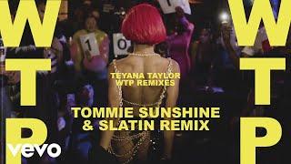 Teyana Taylor - WTP (Tommie Sunshine & SLATIN Remix / Audio)