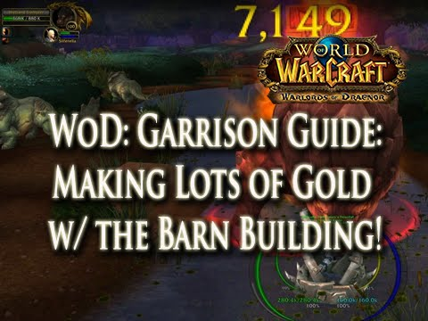 WoD: Garrison Guide: Making Lots of Gold w/ the Barn Building!