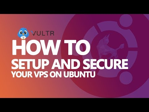 How to Setup and Secure Your Cloud VPS on Ubuntu 16 -Vultr Tutorial