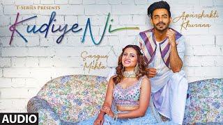FULL AUDIO: Kudiye Ni | Feat.  Aparshakti Khurana & Sargun Mehta | Neeti Mohan | New Song 2019