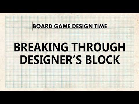 Board Game Design Time - Breaking Through Designer's Block