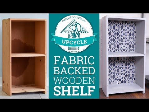OFS Upcycle: Fabric Backed Wooden Shelf