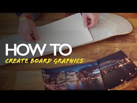 How To: Create custom skateboard graphics