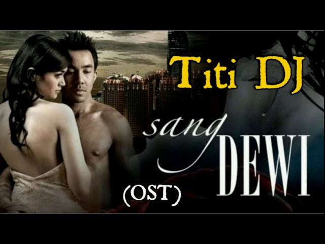 Download Sang Dewi (OST Version) - Titi DJ (FULL) RARE (Lyrics Video) MP3 Gratis