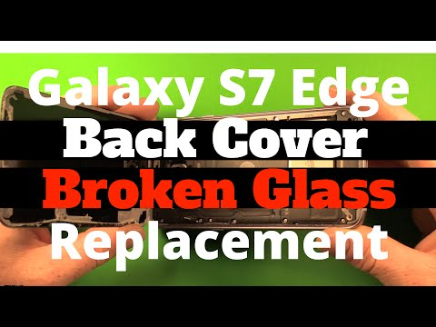 Galaxy S7 Edge Back Glass Cover Replacement How To Change