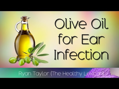 Olive Oil: for Ear Infections (and Wax)