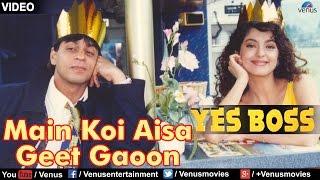 Main Koi Aisa Geet Gaoon - VIDEO SONG | Shah Rukh Khan & Juhi Chawla | Yes Boss | 90s Evergreen Song