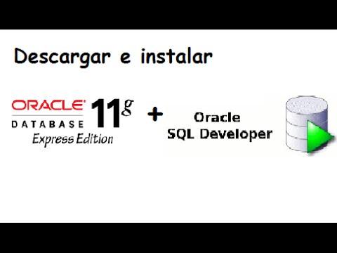 Descargar e Instalar Oracle Database XE 11g + SQL Developer- Windows 64 Bits