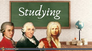 Classical Music for Studying - Mozart, Vivaldi, Haydn, Bach, Tchaikovsky...