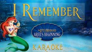 I REMEMBER Karaoke | The Little Mermaid 3