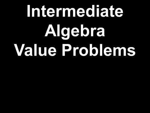 Intermediate Algebra Value Problems