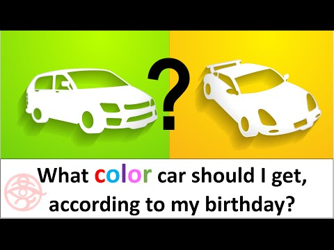 WHAT COLOR CAR should I buy according to my birthday?