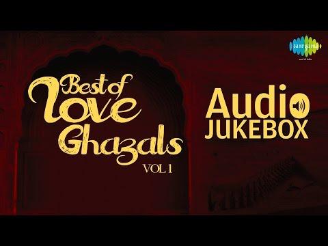 Best of Love Ghazals - Vol. 2 | Romantic Ghazal Hits | Audio Jukebox
