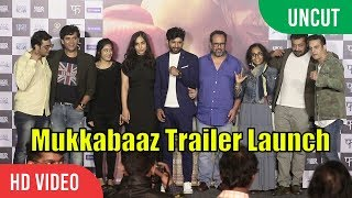 UNCUT -  Mukkabaaz Official Trailer Launch | Anurag Kashyap | Jimmy Shergill & Ravi Kishan