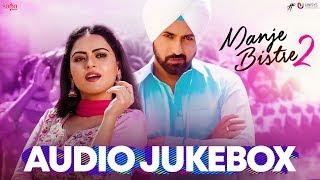 Manje Bistre 2 Full Movie Songs (Jukebox) | Gippy Grewal | New Punjabi Movies 2019 | Saga Music