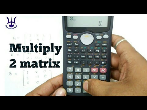 Multiplication of 2 matrix by Casio fx-991ms