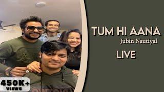 Tum Hi Aana (Live) || Jubin Nautiyal || Aditya Dev || Kunal Vermaa || Payal Dev