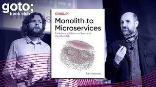 When To Use Microservices (And When Not To!) • Sam Newman \u0026 Martin Fowler • GOTO 2020