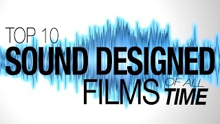 Top 10 Best Sound Designed Films of All Time