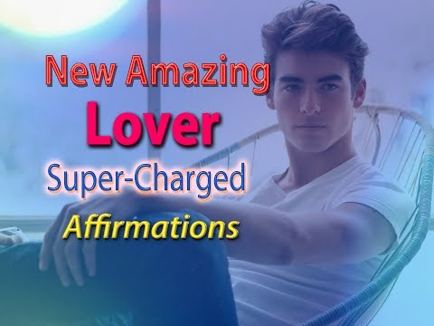 I Have Attracted An Amazing New Amazing Lover Into My Life (for Women)💖 😘Super-Charged Affirmations