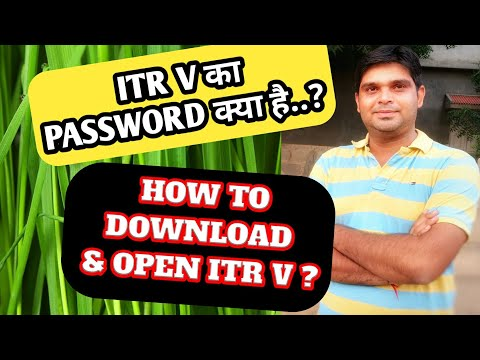 HOW TO DOWNLOAD AND OPEN ITR V | INCOME TAX RETURN ACKNOWLEDGEMENT | ITR V PASSWORD | FREE ADVICE