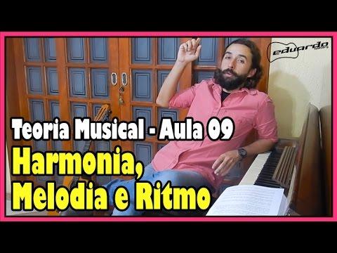Curso de Teoria Musical - Aula 09: Harmonia, Melodia e Ritmo l Aula# 77