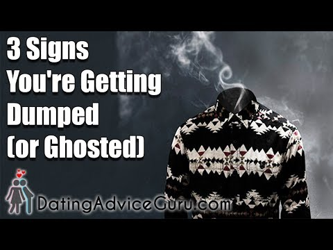 3 Signs You're Getting Dumped (or Ghosted)