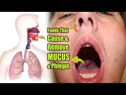 Foods That Cause And Remove Mucus & Phlegm From Inside of Throat, Nose and Chest!