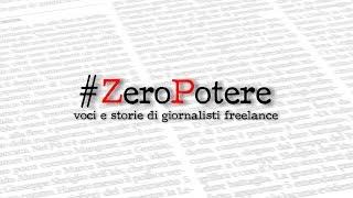 #ZeroPotere - Voci e storie di giornalisti freelance (integrale)