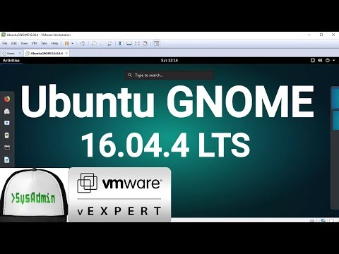 How to Install Ubuntu GNOME 16.04.4 LTS + VMware Tools + Review on VMware Workstation [2018]