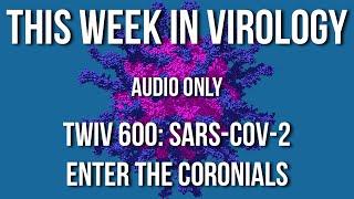TWiV 600: SARS-CoV-2 – enter the Coronials