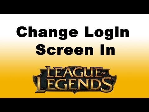 How to Change Your League of Legends Login Screen (Mac and Windows)